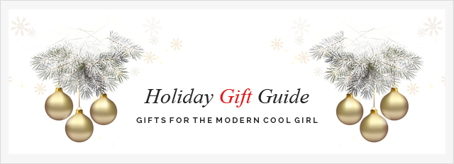 Holiday gift guide for the modern cool girl