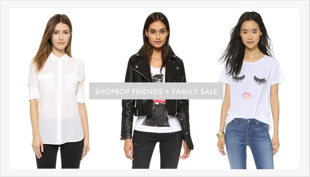 SHOPBOP FRIENDS + FAMILY SALE